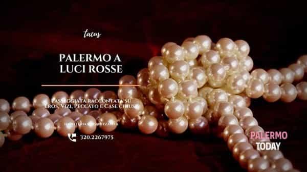 Palermo a luci rosse: passeggiata racconta su eros, vizi, peccati e case chiuse