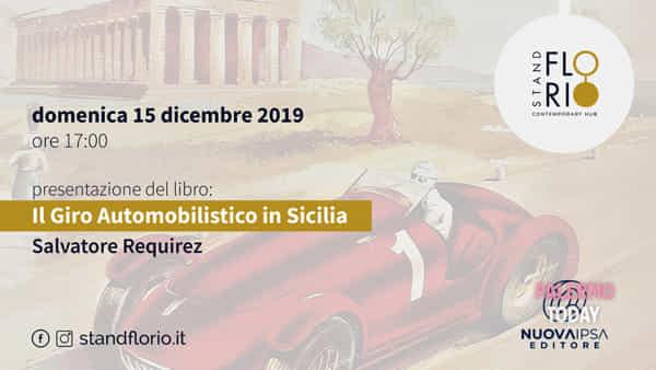 """""""Il giro automobilistico in Sicilia"""", Requirez presenta il suo libro allo Stand Florio"""