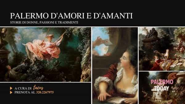 Palermo d'amori e d'amanti: storie di donne, di passioni e tradimenti in un tour