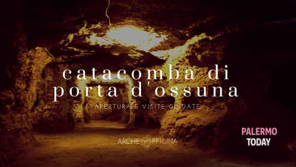 Alla scoperta della Palermo sotterranea, visite guidate alla catacomba di Porta d'Ossuna