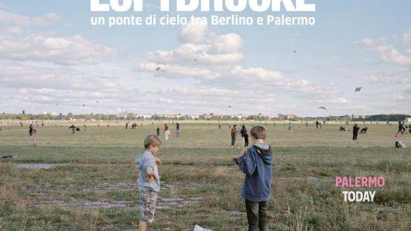 """""""Luftbrücke"""", un ponte di cielo tra Berlino e Palermo a Palazzo Ziino"""
