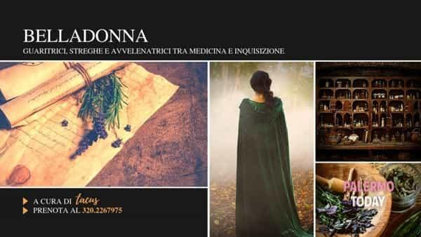 Belladonna a Palermo, sulle orme di guaritrici e streghe tra medicina e inquisizione