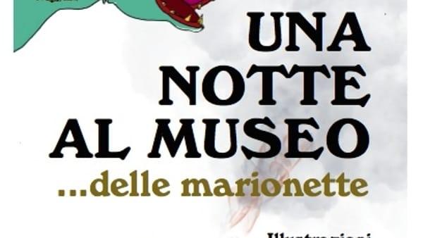 """""""Una notte al museo... delle marionette"""", la presentazione di Piccirè al Pasqualino"""