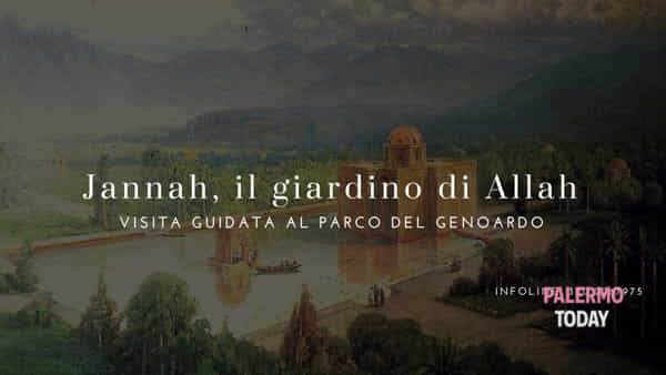 Jannah, il giardino di Allah: la visita guidata alla scoperta del parco del Genoardo