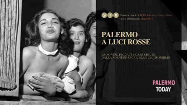 Palermo a luci rosse: eros, vizi, peccati e case chiuse in una passeggiata