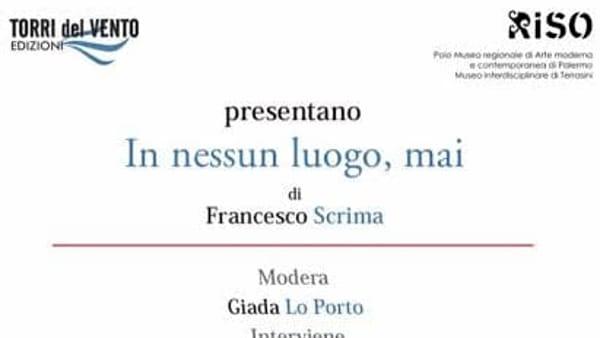 """""""In nessun luogo, mai"""", la presentazione a Palazzo Riso"""