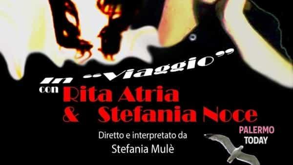 In viaggio con Rita Atria e Stefania Noce, lo spettacolo sul palco del Teatro delle Balate