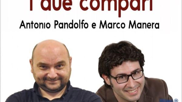 I due compari, Pandolfo e Manera sul palco dell'Arena Re di Campofelice di Roccella