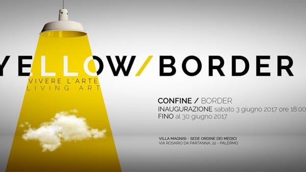"""""""Yellow/Border"""", un nuovo modo di vivere l'arte: la mostra a Villa Magnisi"""