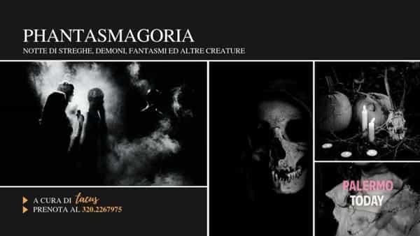 Phantasmagoria per la festa dei morti: notte di streghe, demoni, fantasmi e altre creature