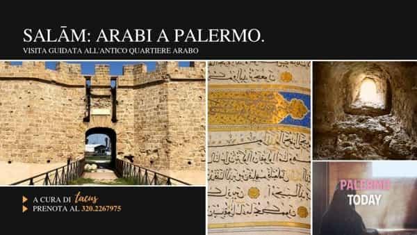 Salam, arabi a Palermo: visita guidata alla scoperta dell'antico quartiere arabo