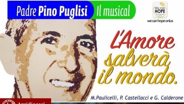 """""""L'amore salverà il mondo"""", il musical dedicato a Pino Puglisi al Teatro Savio"""
