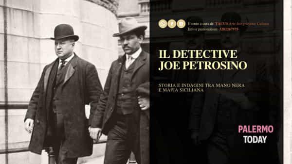 Il detective Joe Petrosino, storia e indagini tra mano nera e mafia siciliana in un tour