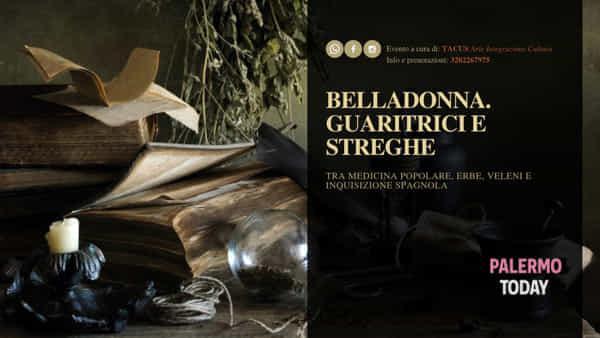 Belladonna, guaritrici e streghe: una passeggiata tra medicina e inquisizione