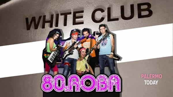 Gli 80Roba live al White club